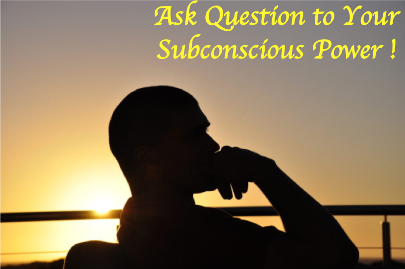 Ask Question to Subconscious Power
