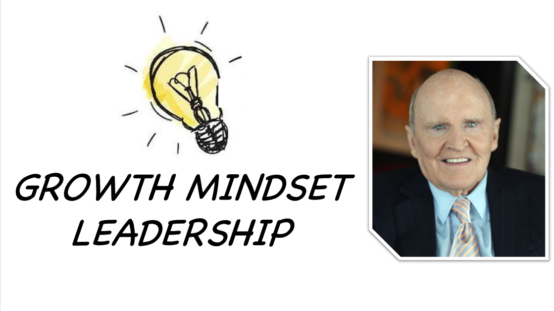 Growth Mindset Leadership (Jack Welch) !