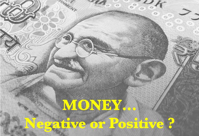 Money…. Negative or Positive ?
