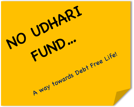 No Udhari (Borrow) Fund!