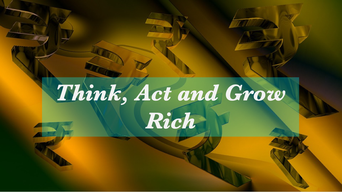Think, Act and Grow Rich